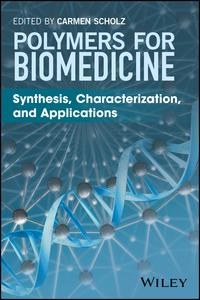 PolymersforBiomedicineSynthesis,Characterization,andApplications