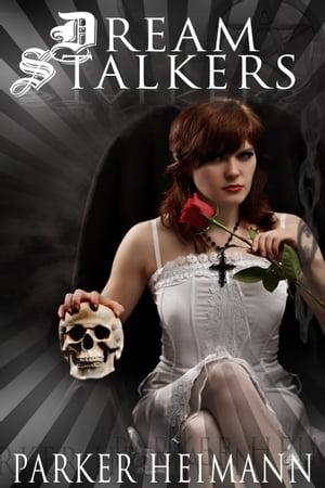 Dream Stalkers【電子書籍】[ Parker Heimann ]