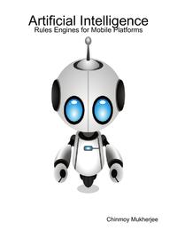 ArtificialIntelligence:RulesEnginesforMobilePlatforms