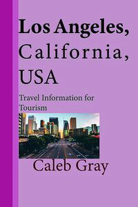 LosAngeles,California,USA:TravelInformationforTourism