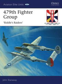 479th Fighter Group'Riddle's Raiders'【電子書籍】[ John Stanaway ]