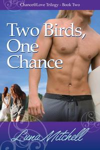 Two Birds, One Chance
