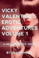 Vicky Valentine's Erotic Adventures Volume 1: A Neo-Noir Erotic Series