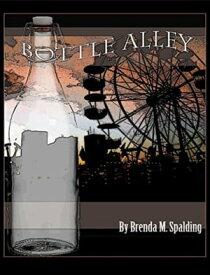 Bottle Alley【電子書籍】[ Brenda Spalding ]