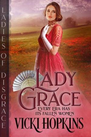 Lady GraceLadies of Disgrace【電子書籍】[ Vicki Hopkins ]