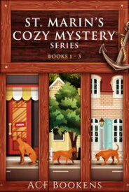 St. Marin's Cozy Mystery Series Box Set - Volume 1St. Marin's Cozy Mystery Series, #1【電子書籍】[ ACF Bookens ]