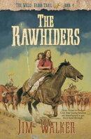 Rawhiders, The (Wells Fargo Trail Book #4)