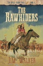 Rawhiders, The (Wells Fargo Trail Book #4)【電子書籍】[ James Walker ]