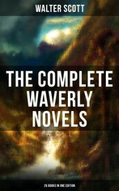 THE COMPLETE WAVERLY NOVELS (26 Books in One Edition)Rob Roy, Ivanhoe, The Pirate, Waverly, Old Mortality, The Guy Mannering, The Antiquary, The Heart of Midlothian, The Betrothed, The Talisman, Black Dwarf, The Monastery, Kenilworth, Le【電子書籍】