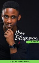 Dear Entrepreneur: March