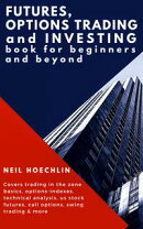 Futures, Options Trading and Investing Book for Beginners and Beyond