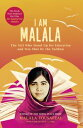 I Am MalalaThe Girl Who Stood Up for Education and was Shot by the Taliban【電子書籍】[ Malala Yousafzai ]