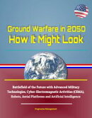 Ground Warfare in 2050: How It Might Look - Battlefield of the Future with Advanced Military Technologies, C…