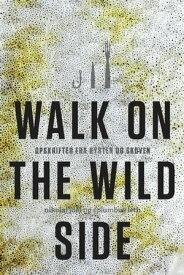 Walk on the wild sideOpskrifter fra kysten og skoven【電子書籍】[ Nikolaj Juel-Christiansen ]