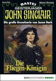 John Sinclair - Folge 0543Die Fliegen-K?nigin【電子書籍】[ Jason Dark ]