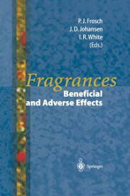 Fragrances Beneficial and Adverse Effects【電子書籍】
