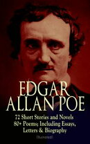 EDGAR ALLAN POE: 72 Short Stories and Novels & 80+ Poems; Including Essays, Letters & Biography (Illustrated…