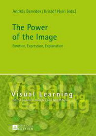 The Power of the ImageEmotion, Expression, Explanation【電子書籍】
