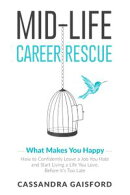 Mid-Life Career Rescue: What Makes You Happy