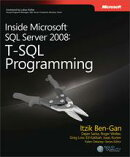 Inside Microsoft SQL Server 2008 T-SQL Programming