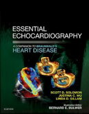 Essential Echocardiography: A Companion to Braunwald's Heart Disease E-Book