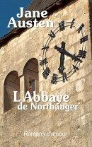 L'Abbaye de Northanger - Tome I, II & III