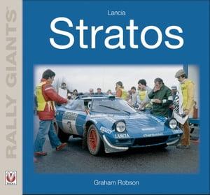 Lancia StratosRally Giants【電子書籍】[ Graham Robson ]