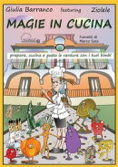 Magie in cucina - prepara, cucina e gusta le verdure con i tuoi bimbi