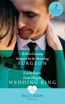 Tempted By The Brooding Surgeon: Tempted by the Brooding Surgeon / From Fling to Wedding Ring (Mills & Boon …