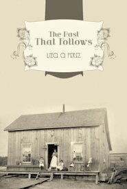 The Past That Follows【電子書籍】[ Liza A Perez ]