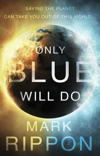 Only Blue Will Do【電子書籍】[ Mark Rippon ]