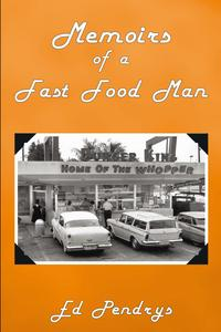 Memoirs of a Fast Food Man【電子書籍】[ Ed Pendrys ]