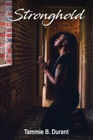Stronghold【電子書籍】[ Tammie B. Durant ]