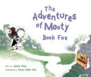 The Adventures of Mooty Book Five