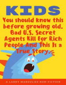 Kids You Should Know this Before Growing Old. Bad U.S. Secret Agents Kill For Rich People and this is a True…