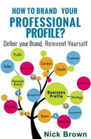 How to Brand Your Professional Profile?
