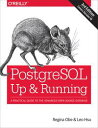 PostgreSQL: Up and RunningA Practical Guide to the Advanced Open Source Database...