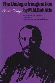 The Dialogic ImaginationFour Essays【電子書籍】[ M. M. Bakhtin ]