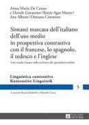 Sintassi marcata dell'italiano dell'uso medio in prospettiva contrastiva con il francese, lo spagnolo, il …