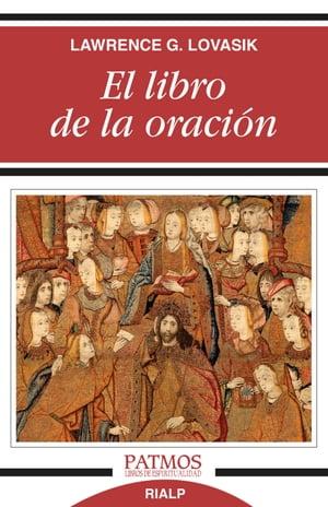 El libro de la oraci?nC?mo y por qu? rezar【電子書籍】[ Lawrence Lovasik ]