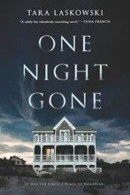One Night Gone A Novel【電子書籍】[ Tara Laskowski ]