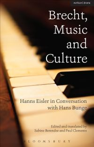 Brecht, Music and CultureHanns Eisler in Conversation with Hans Bunge【電子書籍】[ Hans Bunge ]
