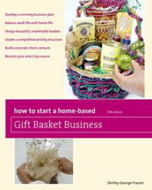 How to Start a Home-Based Gift Basket Business【電子書籍】[ Shirley Frazier ]