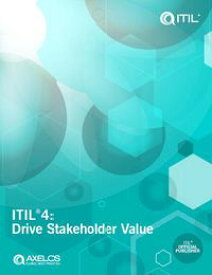 ITIL?4: Drive Stakeholder Value【電子書籍】[ AXELOS Limited ]