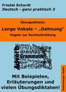 Übungsdiktate: Lange Vokale - Dehnung. Regeln zur Rechtschreibung mit Beispielen und Wortlisten
