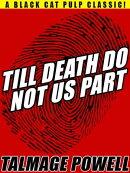 Till Death Do Not Us Part