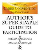 Brain to Books Cyber Convention Author's Super Simple Guide to Participation