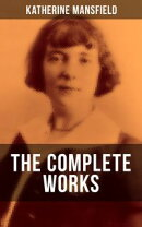 The Complete Works of Katherine Mansfield