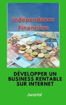 Développer un business rentable sur internet
