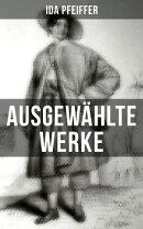 Ida Pfeiffer: Ausgewählte Werke
